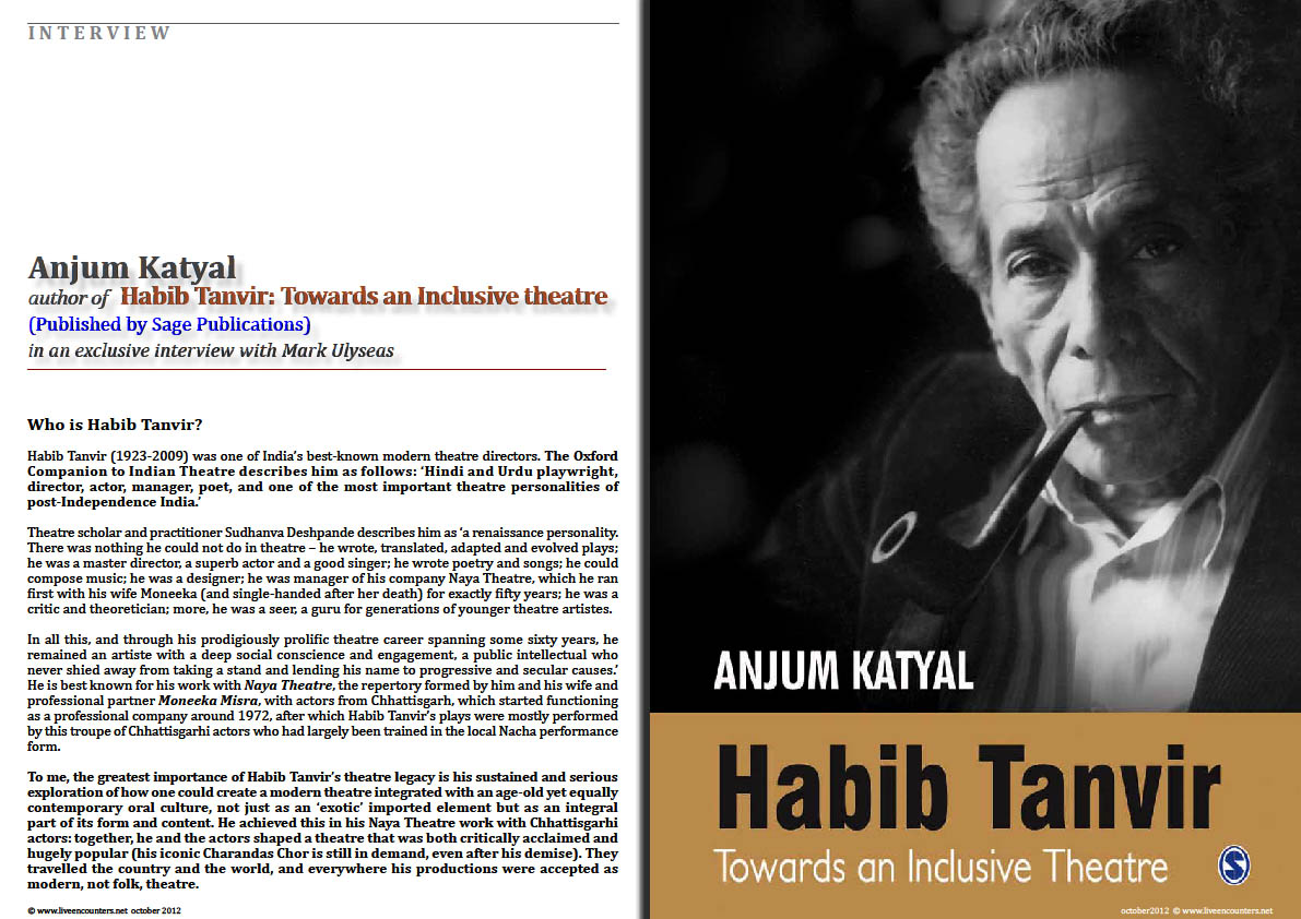 Page01 Anjum Katyal author of Habib Tanvir: Towards an Inclusive theatre (Published by Sage Publications) in an exclusive interview with Mark Ulyseas