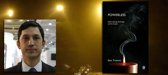 Sam Tranum - Powerless - India's Energy Shortage and Its Impact - Live Encounters Magazine June 2014