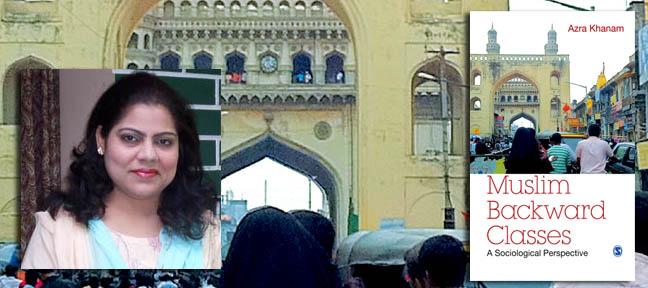 Dr. Azra Khanam - Muslim Backward  Classes - Live Encounters  Magazine July 2014