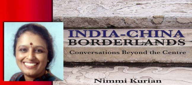 Profile Dr Nimmi Kurian -   India-China Borderlands - Conversations beyond the Centre