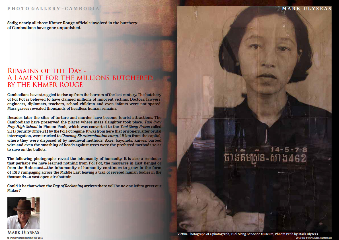 Page One Remains of the Day - A Lament for the millions butchered by the Khmer Rouge - Photo feature by Mark Ulyseas Live Encounters Magazine  July 2015
