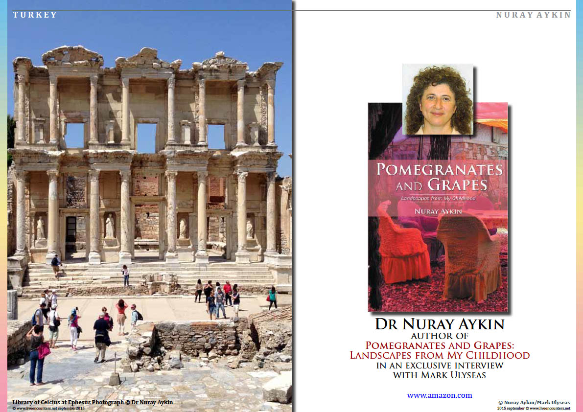 Page One Dr Nuray Aykin author of Pomegranates and Grapes: Landscapes from My Childhood in an exclusive interview with Mark Ulyseas Live Encounters Magazine September 2015