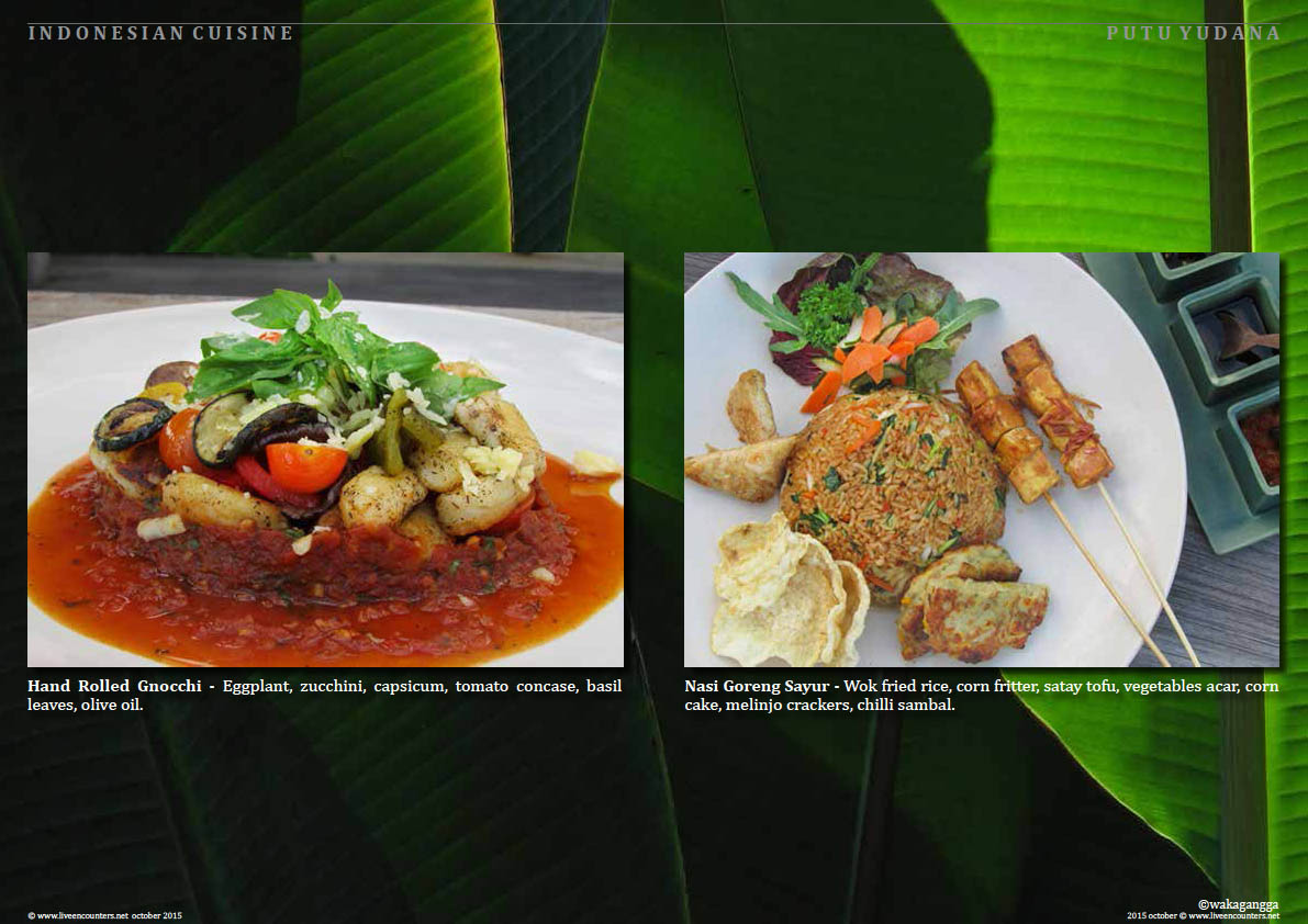 Page five Putu Yudana Waka Celebration of Indonesian Vegetarian Cuisine Live Encounters Magazine October 2015