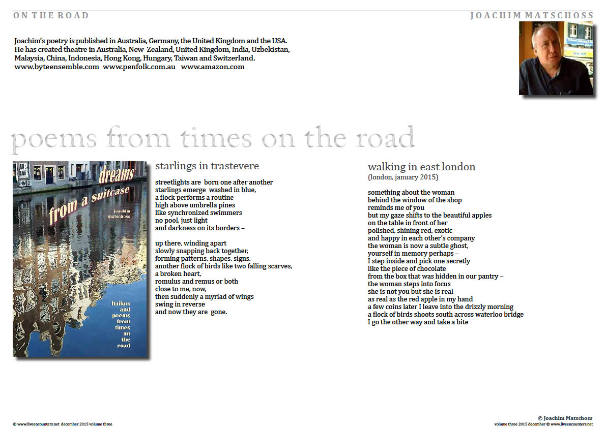 Live Encounters Magazine  Joachim Matschoss Poems from times on the road Page 1 Volume 3 December 2015