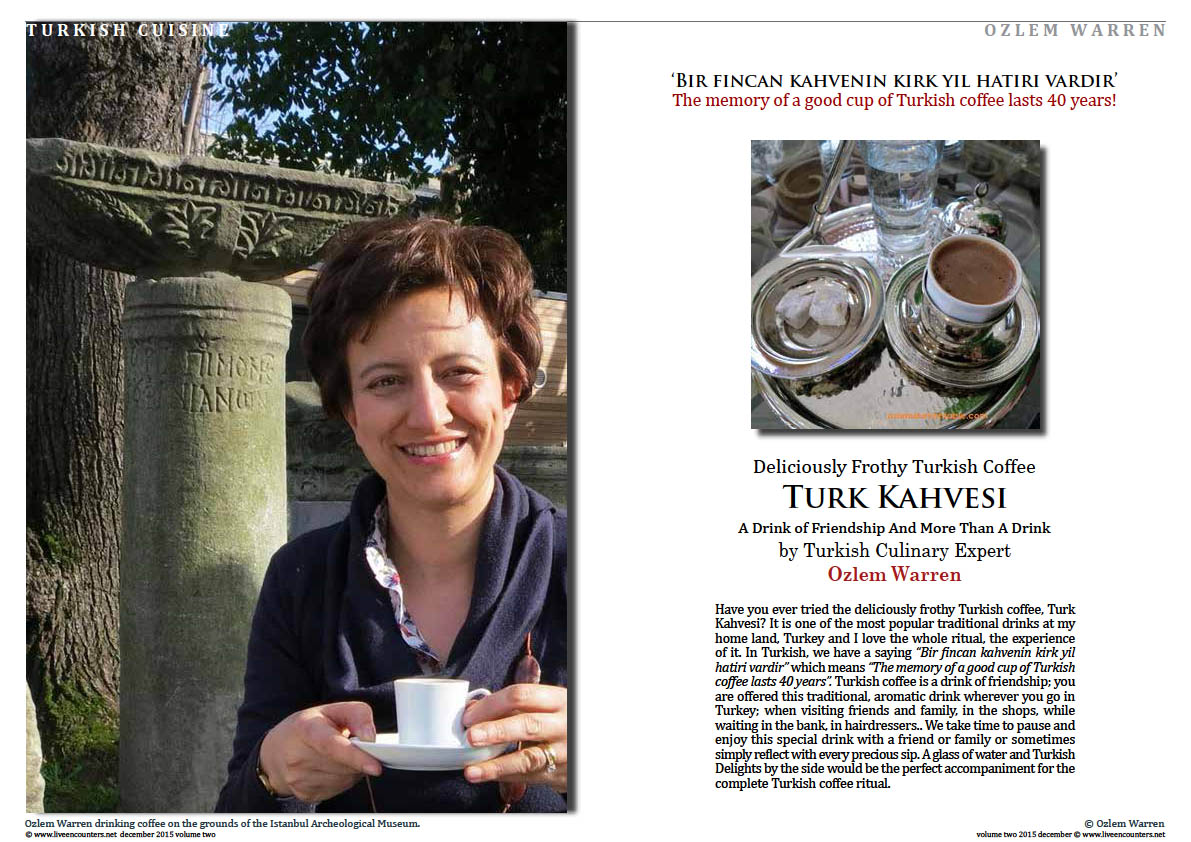 Live Encounters Magazine Ozlem Warren Turk Kahvesi a Drink of Friendship Volume Two December 2015 page one