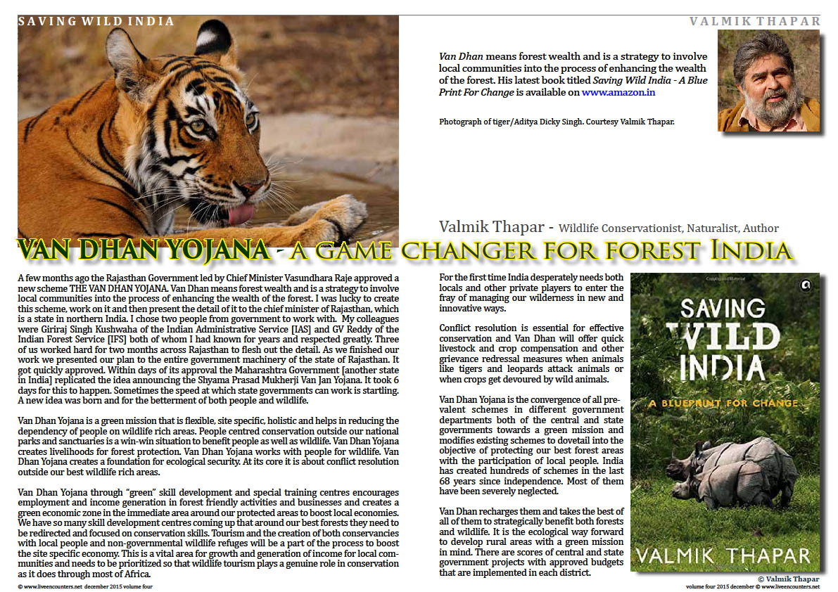 Live Encounters Valmik Thapar VAN DHAN YOJANA - a game changer for forest India Volume Four December 2015 Page 01