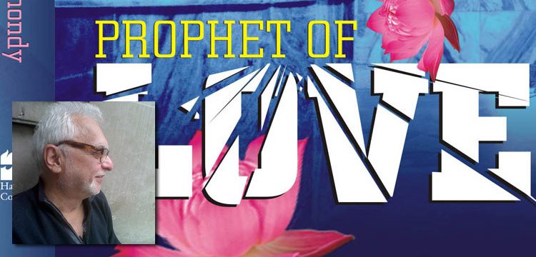Farrukh Dhondy - Prophet of Love - Live Encounters Magazine February 2016