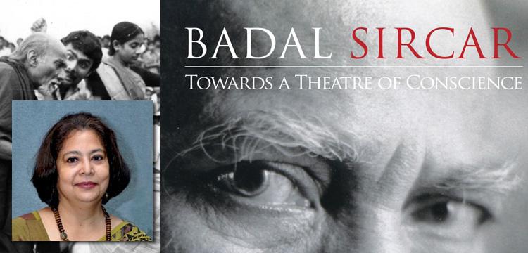 Anjum Katyal Encounters with Badal Sircar Live Encounters Magazine March 2016