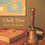 Noel Monahan - Chalk Dust