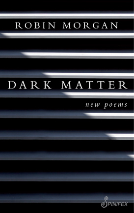 Dark Matter by Robin Morgan