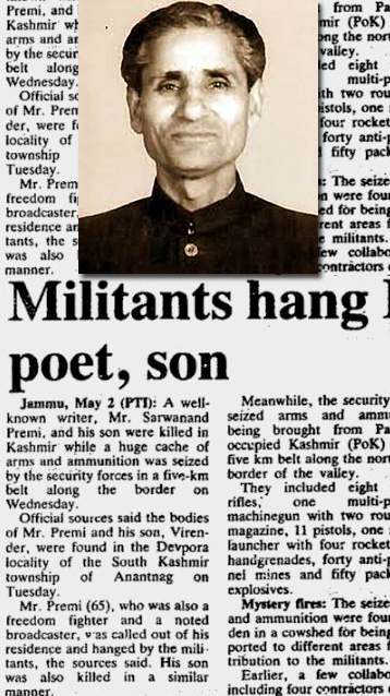 Sarvanand Kaul Premi, famous Kashmiri poet, journalist, research scholar and independence activist living in Jammu & Kashmir, India. He was kidnapped and executed by unidentified assailants in 1990. He is one of thousands of eminent Kashmiri Hindus who were slaughtered by Islamic fundamentalists in Kashmir from 1990.
