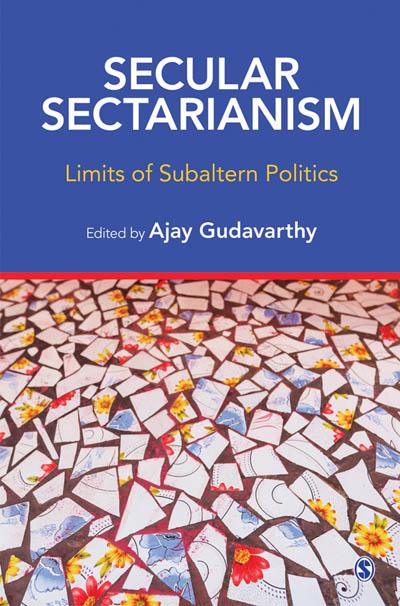 Secular Sectarianism Dr Ajay Gudavarthy