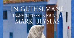 In Gethsemane by Mark Ulyseas