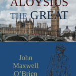 Aloysius the Great by John Maxwell O'Brien