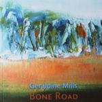Bone Road by Geraldine Mills