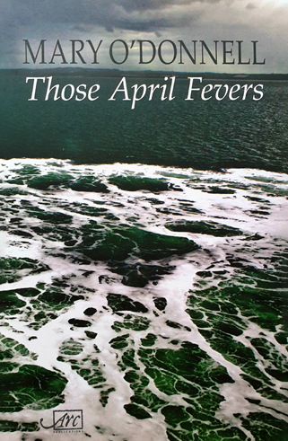 Those April Fevers Mary O Donnell