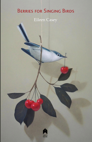 Berries for singing birds Eileen Casey Live Encounters