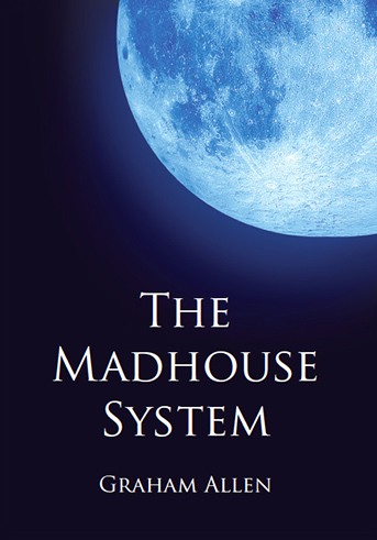 The Madhouse System Graham Allen Live Encounters